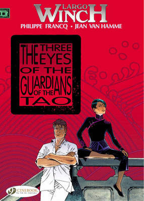 Largo Winch: Vol. 11: Three Eyes of the Guardians of the Tao