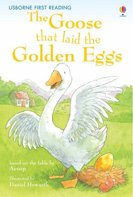 Goose That Laid the Golden Egg (Usborne First Reading Level 3)