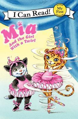 Mia and the Girl with a Twirl (I Can Read: My First Shared Reading)