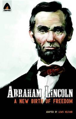Abraham Lincoln: From the Log Cabin to the White House (Campfire Biography)