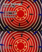 Oskar Fischinger (1900-1967): Experiments in Cinematic Abstraction