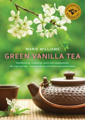Green Vanilla Tea - Finch Memoir Prize Winner 2013