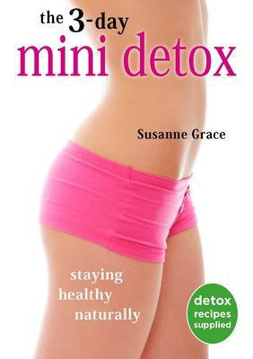 The 3-Day Mini Detox: Stay Healthy - Naturally