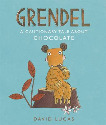 Grendel: A Cautionary Tale About Chocolate