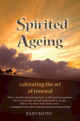 Spirited Ageing: Cultivating the Art of Renewal
