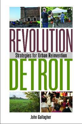 Revolution Detroit - Strategies for Urban Reinvention