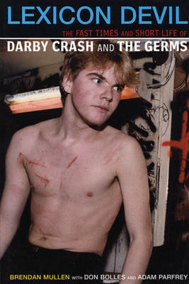 Lexicon Devil Short Life and Fast Times of Darby Crash and the Germs
