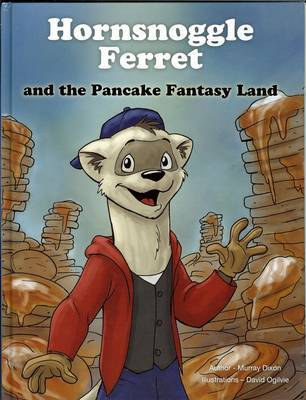 Hornsnoggle Ferret and the Pancake Fantasyland