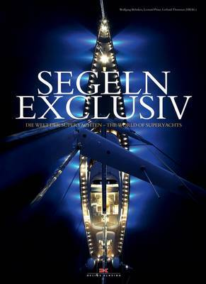 Segeln Exclusiv: The World of Superyachts