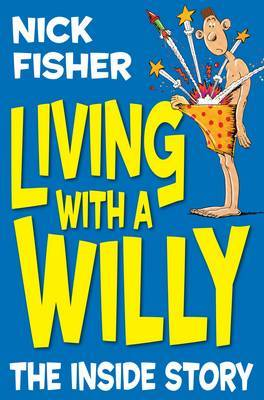 Living with a Willy: The Inside Story