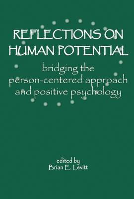 Reflections on Human Potential: Bridging the Person-centred Approach and Positive Psychology