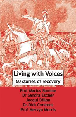Living with Voices: 50 Stories of Recovery