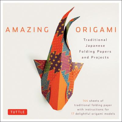 Amazing Origami Kit: Traditional Japanese Folding Papers and Projects