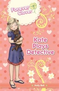 Forever Clover: Kate Plays Detective