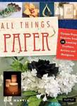 All Things Paper: Simple, Elegant Objects Made with Paper