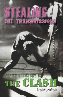 Stealing All Transmissions: A Secret History of The Clash