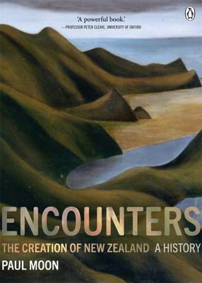 Encounters: The Creation of New Zealand
