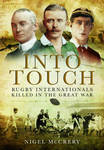Into Touch: Rugby Internationals Killed in the Great War