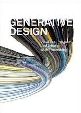 Generative Design Visualize, Program, and Create with Processing