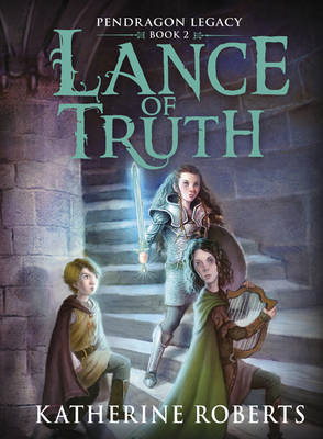 Lance of Truth ( Pendragon Legacy #2 )