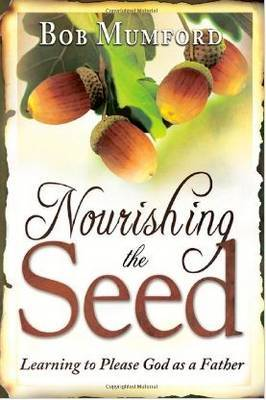 Nourishing the Seed: Learning to Please God as a Father