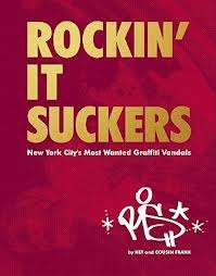 Rockin it Suckers New York Citys Most Wanted Graffiti Vandals RIS Crew