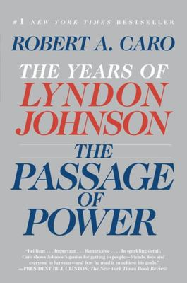 The Passage of Power: The Years of Lyndon Johnson, Vol. IV (PB)