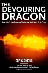 The Devouring Dragon: How China's Rise Threatens the Environment and Life on Earth