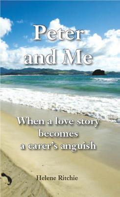 Peter and Me: When a love story becomes a carer's anguish