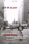 Let it Blurt The Life and Times of Lester Bangs