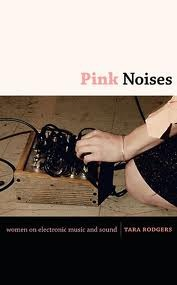 Pink Noises Women on Electronic Music and Sound