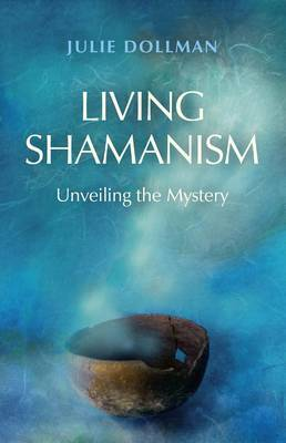 Living Shamanism: Unveiling the Mystery