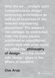 Ove Arup  Philosophy of Design