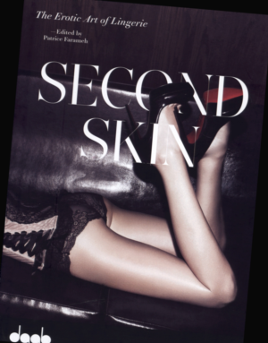 SECOND SKIN THE EROTIC ART OF LINGERIE