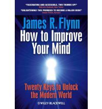 How To Improve Your Mind: Twenty Keys to Unlock the Modern World