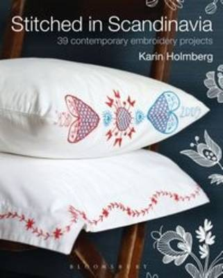Stitched in Scandinavia 39 Contemporary Embroidery Projects