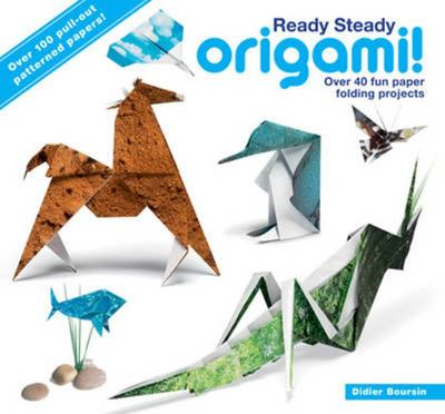 Ready Steady Origami: Over 40 Fun Paper Folding Projects