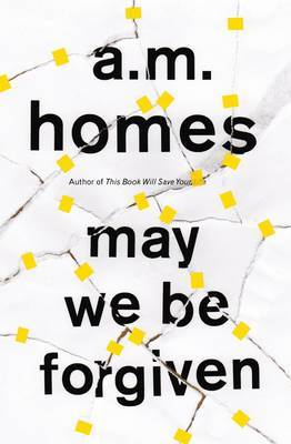 May We Be Forgiven (Prizewinner 2013 longlisted Women's Prize for Fiction)