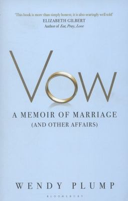 Vow: A Memoir of Marriage and Other Affairs