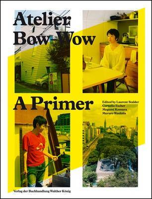 Atelier Bow Wow - A Primer