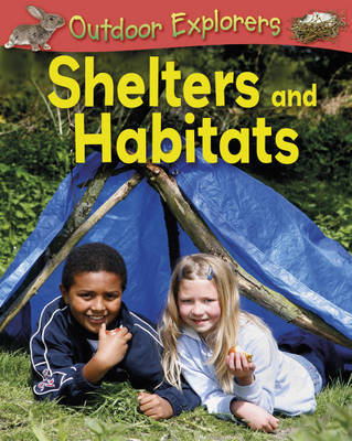 Shelters and Habitats (Outdoor Explorers)