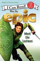 Meet the Leafmen: Epic (I Can Read Level 2)
