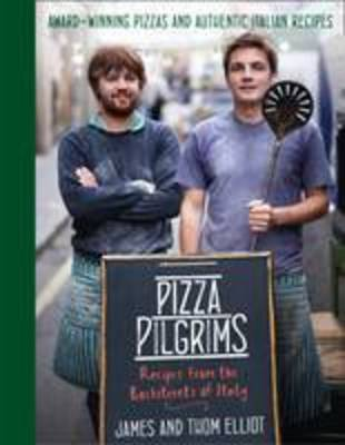 Pizza Pilgrims Cookery: Recipes from the Backstreets of Italy