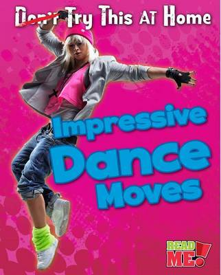 Impressive Dance Moves (Try This At Home)
