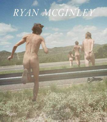 Ryan McGinley Whistle for the Wind