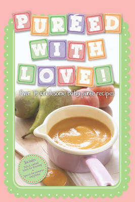 Pureed with Love!