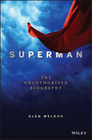 Superman: A Biography: The Unauthorized Biography