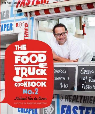 The food truck cookbook no 2 by michael van de elzen cook the books the food truck cookbook no 2 forumfinder Images