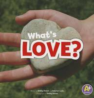 What's Love? (A+ Books: Shelley Rotner's World)