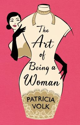 The Art of Being a Woman: My Mother, Schiaparelli, and Me